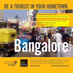 """Poster for Jane's Walk in Bangalore with the caption """"Be a tourist in your hometown."""""""