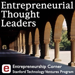 Top 5 Podcasts 2014: #2: Entrepreneurial Thought Leaders from the Stanford Technology Ventures Program