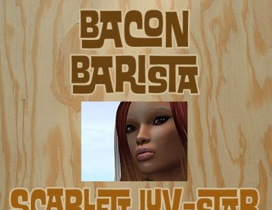 Scarlett Luv-Star, Bacon Barista