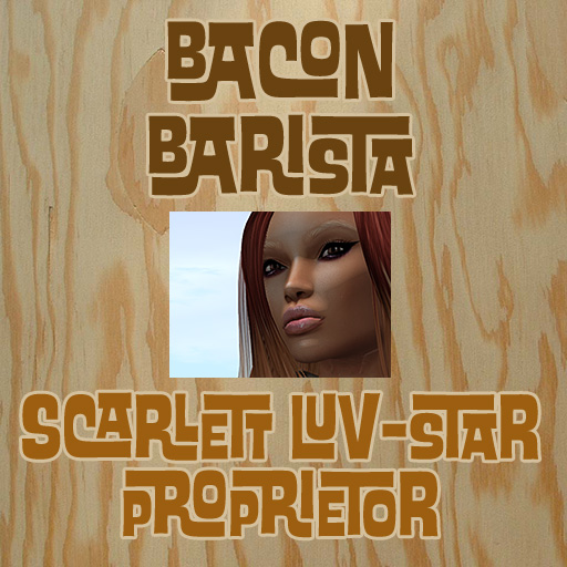 "Sign for ""Bacon Barista, Scarlett Luv-Star, proprietor"""