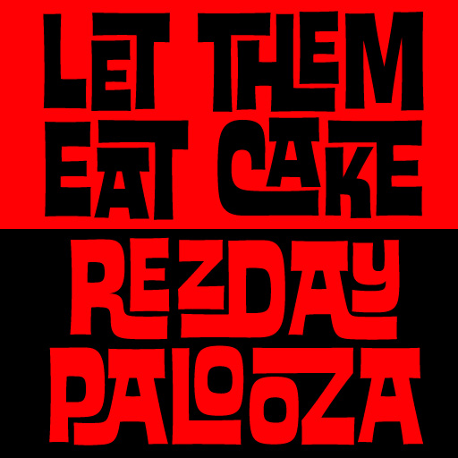 """graphic of the words """"Let Them Eat Cake - Rezdaypalooza"""" set in the House Industries """"Ed Interlock"""" typeface, with the first words """"Let Them Eat Cake"""" in black type on a red background, and the final words, """"Rezdaypalooza"""" set in red type on a black background"""