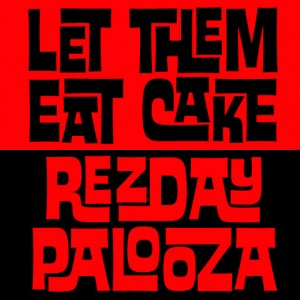 "graphic of the words ""Let Them Eat Cake - Rezdaypalooza"" set in the House Industries ""Ed Interlock"" typeface, with the first words ""Let Them Eat Cake"" in black type on a red background, and the final words, ""Rezdaypalooza"" set in red type on a black background"