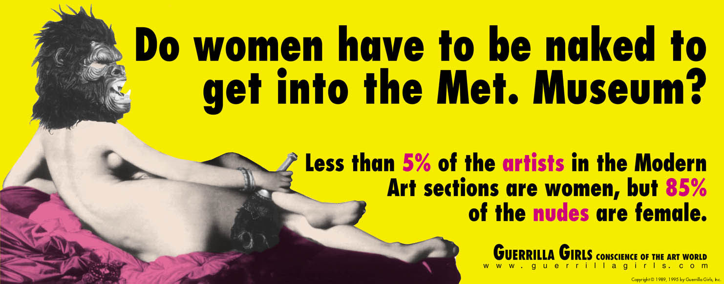 """Guerrilla Girls billboard with the text """"Do women have to be naked to get into the Met. Museum?"""""""